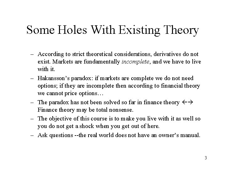 Some Holes With Existing Theory – According to strict theoretical considerations, derivatives do not