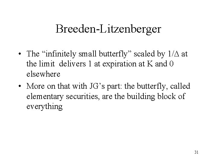 """Breeden-Litzenberger • The """"infinitely small butterfly"""" scaled by 1/ at the limit delivers 1"""