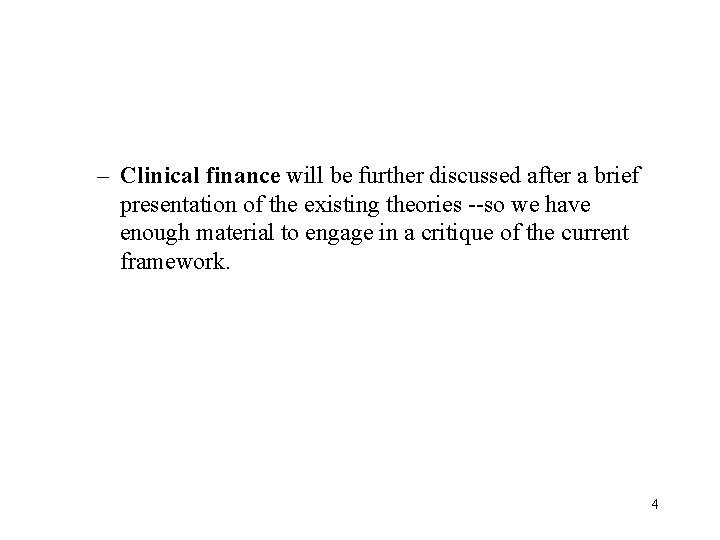 – Clinical finance will be further discussed after a brief presentation of the existing