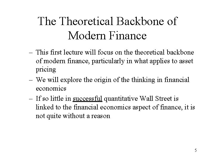 The Theoretical Backbone of Modern Finance – This first lecture will focus on theoretical