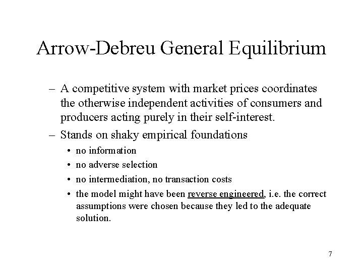 Arrow-Debreu General Equilibrium – A competitive system with market prices coordinates the otherwise independent