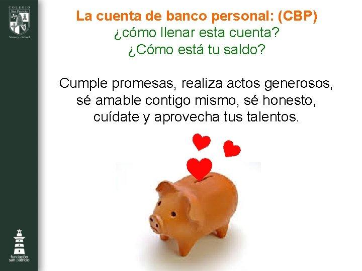 La cuenta de banco personal: (CBP) ¿cómo llenar esta cuenta? ¿Cómo está tu saldo?