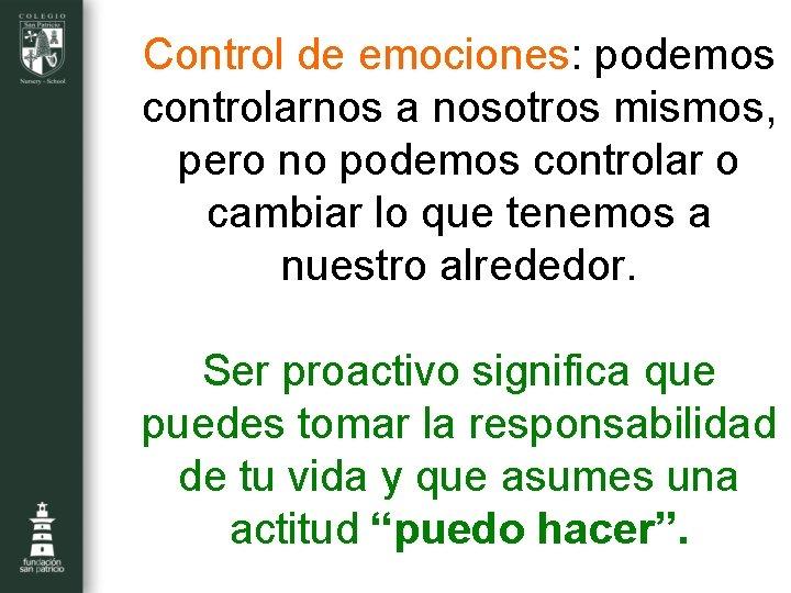 Control de emociones: podemos controlarnos a nosotros mismos, pero no podemos controlar o cambiar