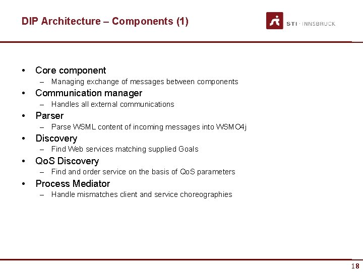 DIP Architecture – Components (1) • Core component – Managing exchange of messages between