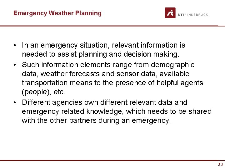 Emergency Weather Planning • In an emergency situation, relevant information is needed to assist
