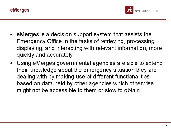 e. Merges • e. Merges is a decision support system that assists the Emergency