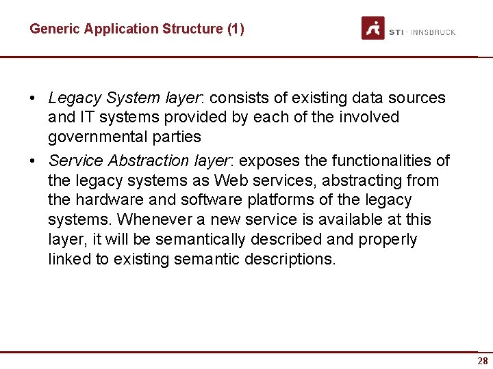 Generic Application Structure (1) • Legacy System layer: consists of existing data sources and