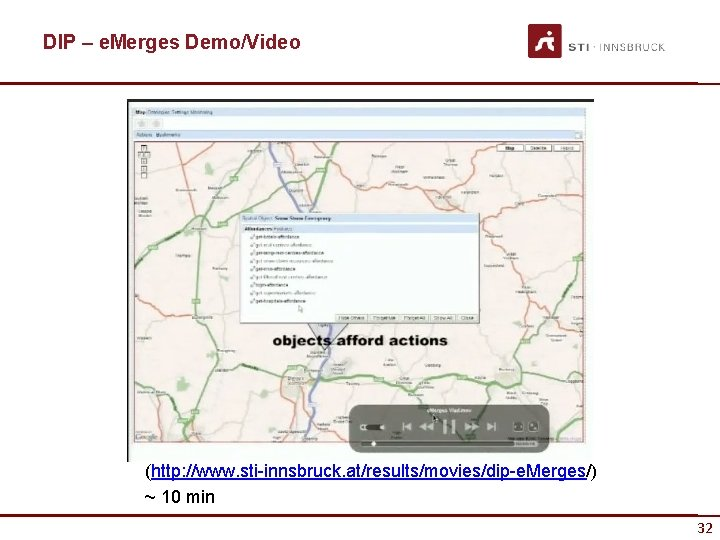 DIP – e. Merges Demo/Video (http: //www. sti-innsbruck. at/results/movies/dip-e. Merges/) ~ 10 min 32