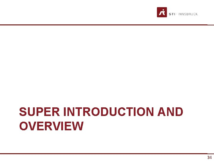SUPER INTRODUCTION AND OVERVIEW 34
