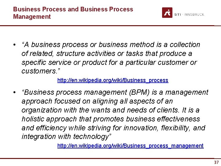 """Business Process and Business Process Management • """"A business process or business method is"""
