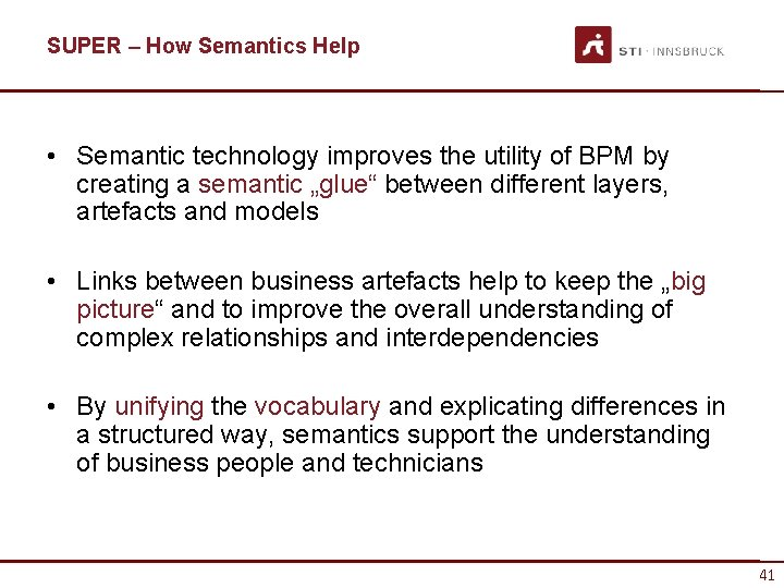 SUPER – How Semantics Help • Semantic technology improves the utility of BPM by