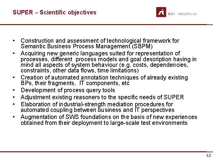 SUPER – Scientific objectives • Construction and assessment of technological framework for Semantic Business