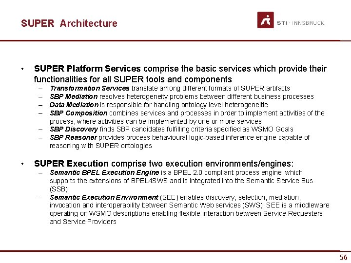 SUPER Architecture • SUPER Platform Services comprise the basic services which provide their functionalities