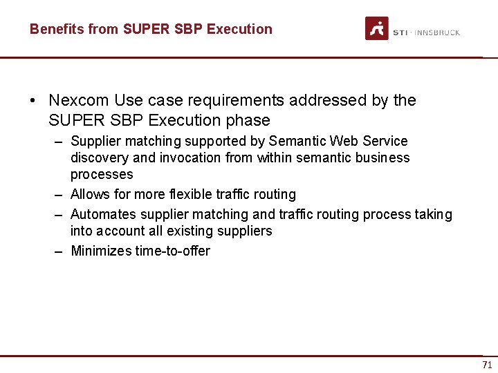 Benefits from SUPER SBP Execution • Nexcom Use case requirements addressed by the SUPER