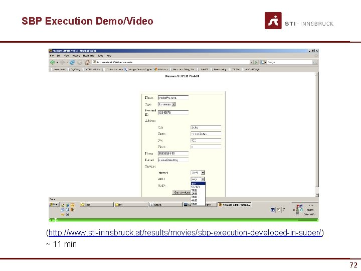 SBP Execution Demo/Video (http: //www. sti-innsbruck. at/results/movies/sbp-execution-developed-in-super/) ~ 11 min 72