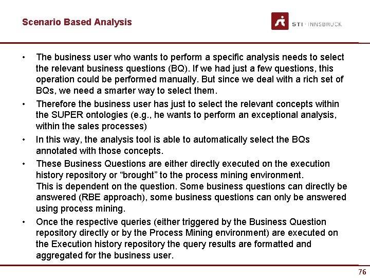 Scenario Based Analysis • • • The business user who wants to perform a