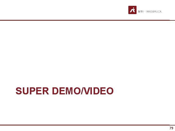 SUPER DEMO/VIDEO 79