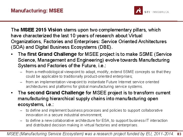 Manufacturing: MSEE The MSEE 2015 Vision stems upon two complementary pillars, which have characterized