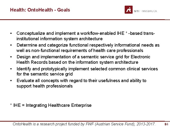 Health: Onto. Health - Goals • • • Conceptualize and implement a workflow-enabled IHE