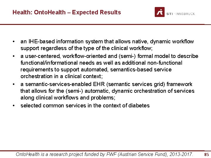 Health: Onto. Health – Expected Results • • an IHE-based information system that allows