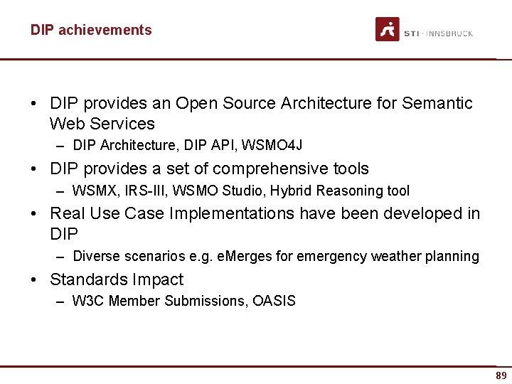 DIP achievements • DIP provides an Open Source Architecture for Semantic Web Services –