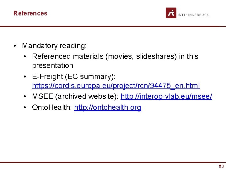 References • Mandatory reading: • Referenced materials (movies, slideshares) in this presentation • E-Freight