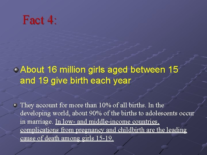 Fact 4: About 16 million girls aged between 15 and 19 give birth each