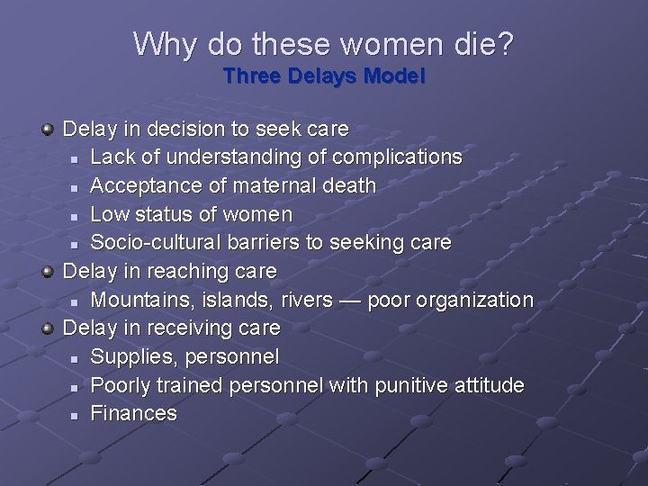 Why do these women die? Three Delays Model Delay in decision to seek care