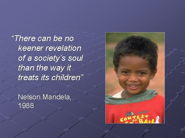 """""""There can be no keener revelation of a society's soul than the way"""