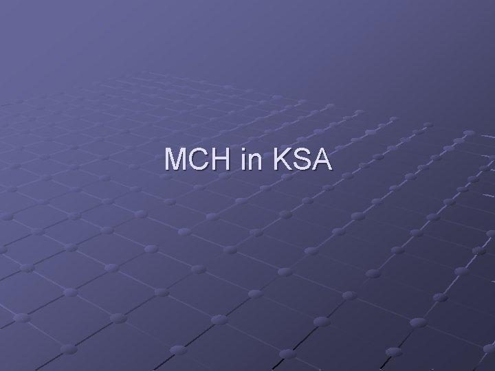 MCH in KSA