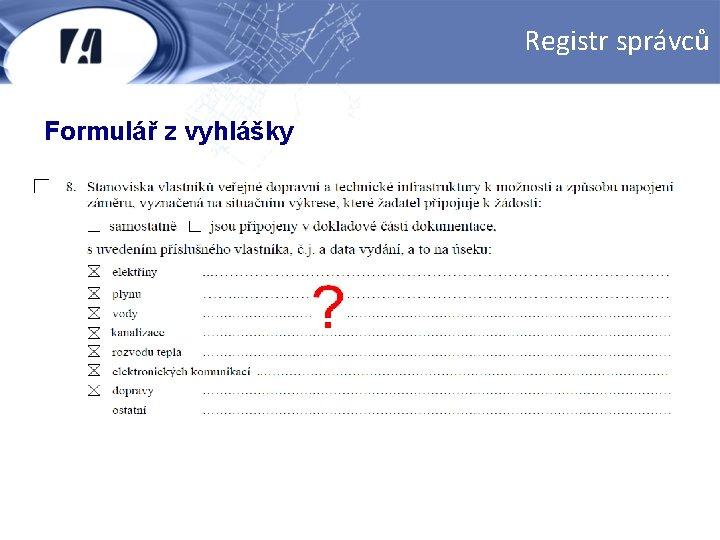 Registr správců Formulář z vyhlášky