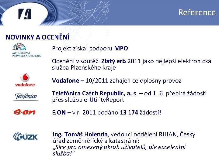 Reference NOVINKY A OCENĚNÍ Projekt získal podporu MPO Ocenění v soutěži Zlatý erb 2011