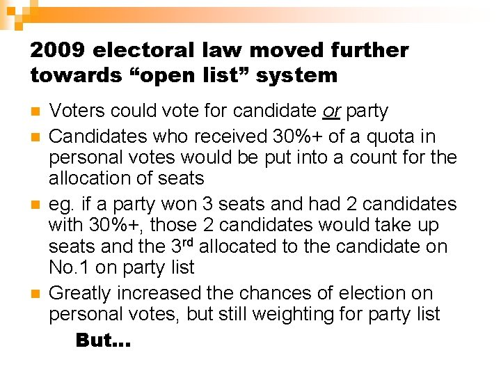 """2009 electoral law moved further towards """"open list"""" system n n Voters could vote"""
