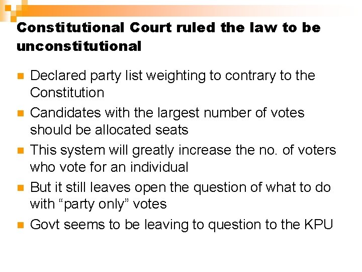Constitutional Court ruled the law to be unconstitutional n n n Declared party list