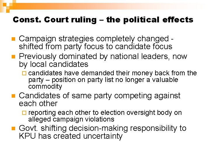 Const. Court ruling – the political effects n n Campaign strategies completely changed shifted