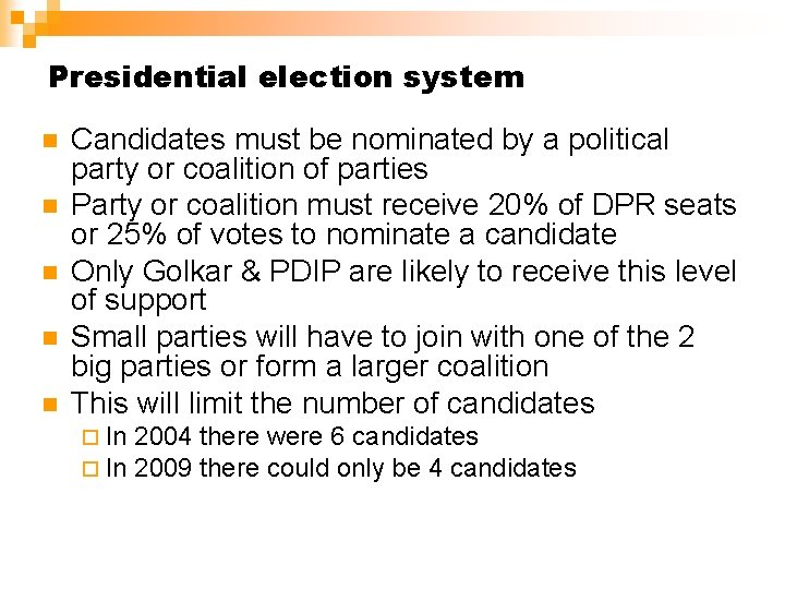 Presidential election system n n n Candidates must be nominated by a political party