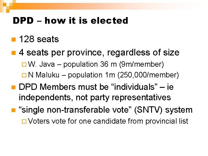 DPD – how it is elected 128 seats n 4 seats per province, regardless