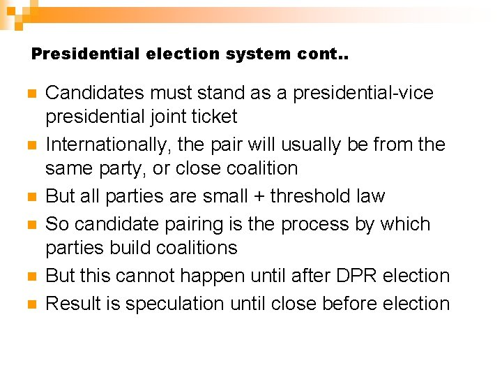 Presidential election system cont. . n n n Candidates must stand as a presidential-vice