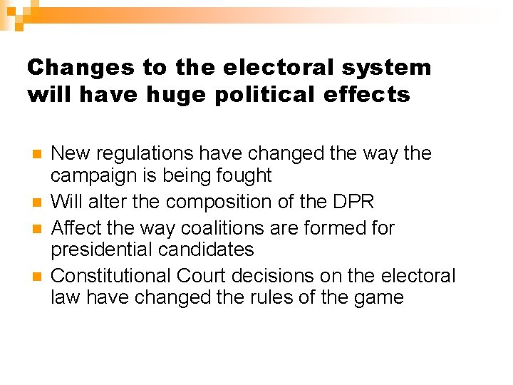 Changes to the electoral system will have huge political effects n n New regulations
