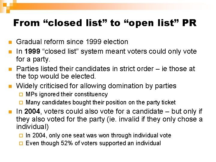 """From """"closed list"""" to """"open list"""" PR n n Gradual reform since 1999 election"""