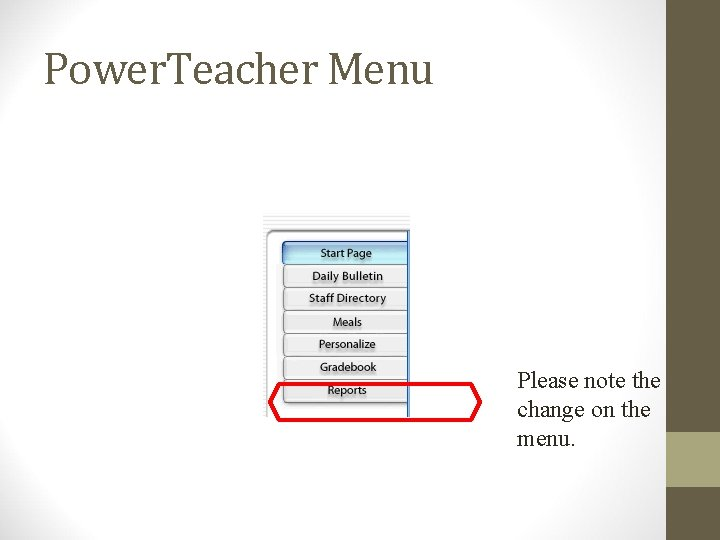 Power. Teacher Menu Please note the change on the menu.