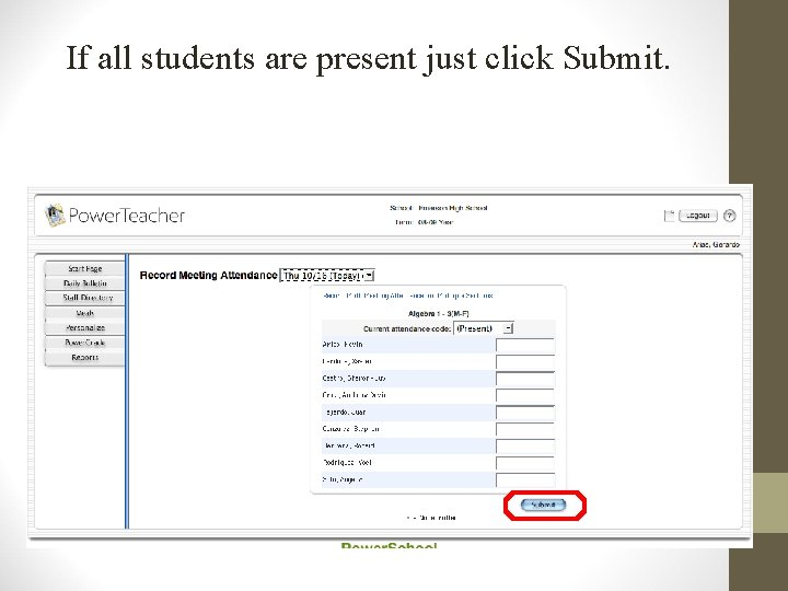If all students are present just click Submit.