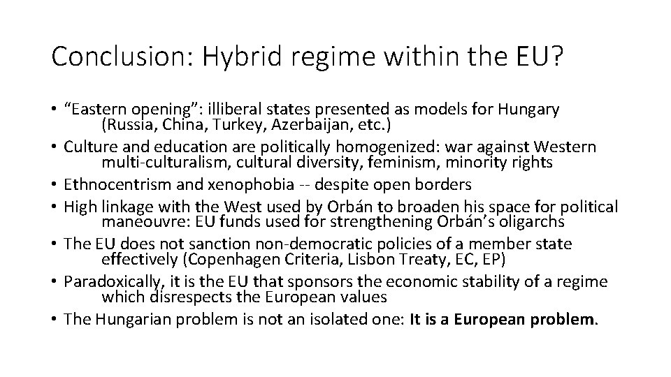 """Conclusion: Hybrid regime within the EU? • """"Eastern opening"""": illiberal states presented as models"""