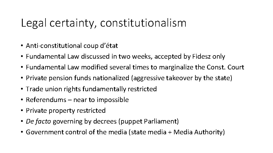 Legal certainty, constitutionalism • • • Anti-constitutional coup d'état Fundamental Law discussed in two