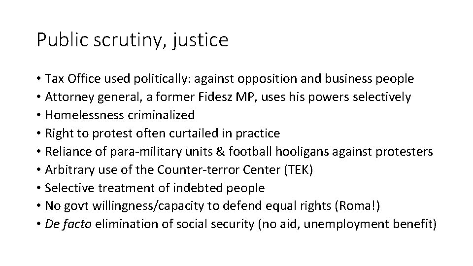 Public scrutiny, justice • Tax Office used politically: against opposition and business people •