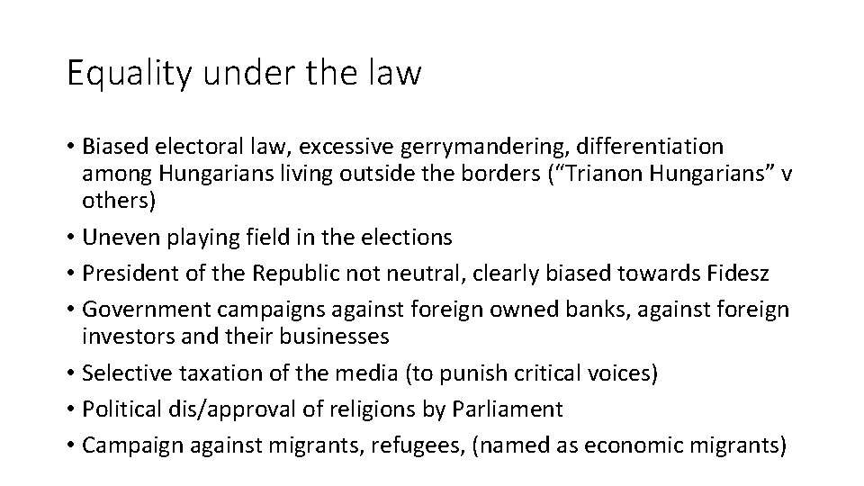 Equality under the law • Biased electoral law, excessive gerrymandering, differentiation among Hungarians living