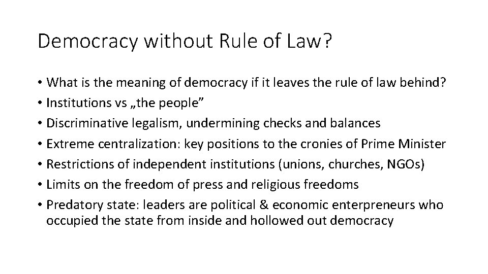 Democracy without Rule of Law? • What is the meaning of democracy if it