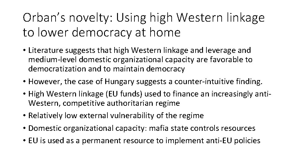 Orban's novelty: Using high Western linkage to lower democracy at home • Literature suggests