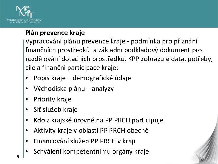 9 Plán prevence kraje Vypracování plánu prevence kraje - podmínka pro přiznání finančních prostředků