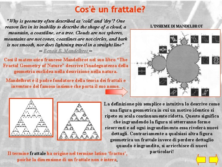 """Cos'è un frattale? """"Why is geometry often described as 'cold' and 'dry'? One reason"""